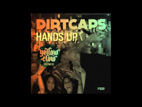 Dirtcaps - Hands Up (Yellow Claw Remix)
