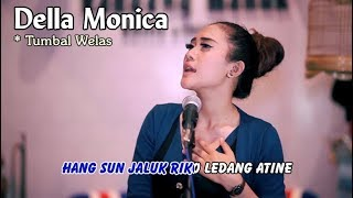 Della Monica ~ TUMBAL WELAS   |   Official Video