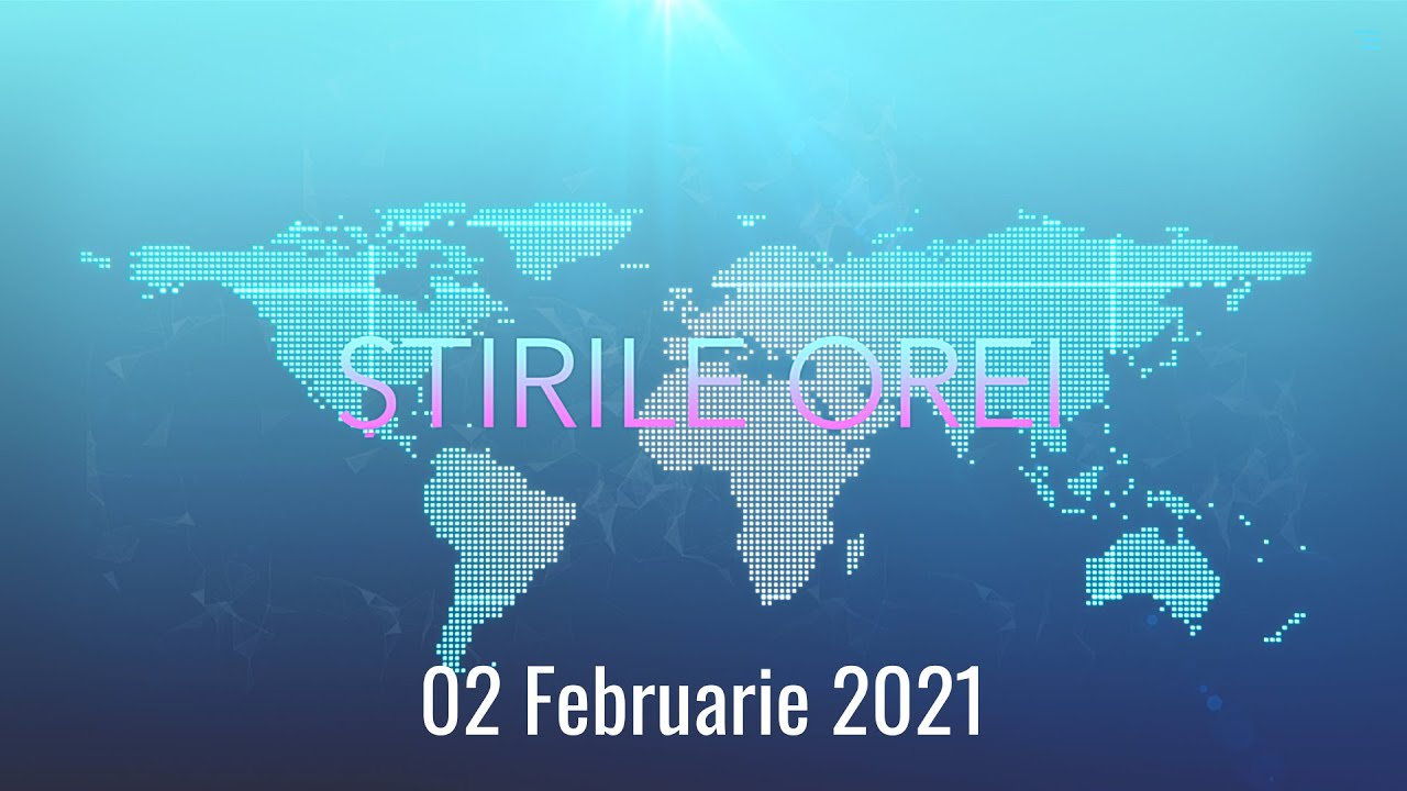 STIRILE OREI  - 02 FEBRUARIE 2021