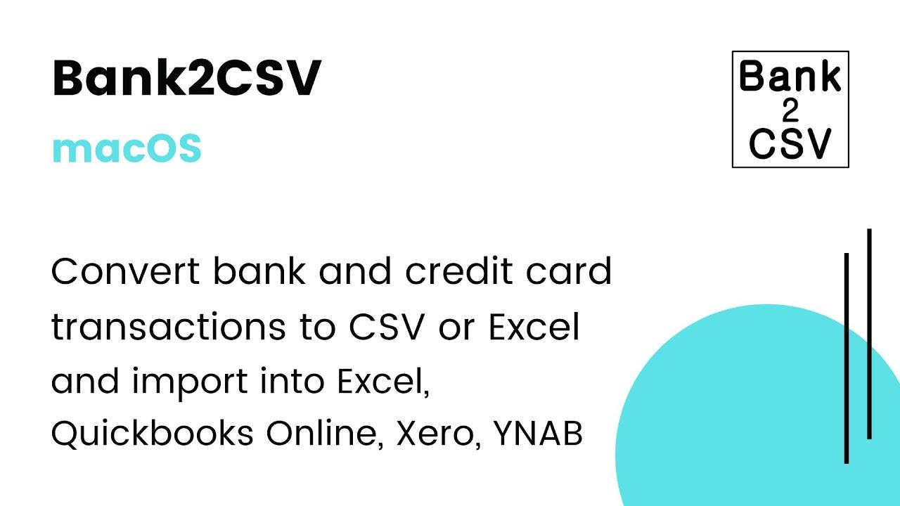Bank2CSV (Mac): Convert PDF/QFX/QIF/OFX/QBO to CSV and import into Excel,QB  Online,Xero [2019]