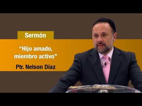 """""""Hijo amado, miembro activo"""" Pr. Nelson Díaz"""