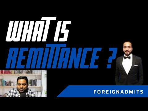 What is Remittance ?   ForeignAdmits