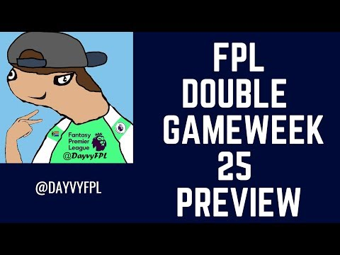 602ND IN THE WORLD! DOUBLE GAMEWEEK 25 PREVIEW! FPL FANTASY PREMIER LEAGUE 2018/2019