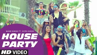 House Party Video Song | Mann Singh Feat Gora Singh |  Song 2017