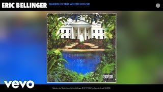 Eric Bellinger - Naked in the White House (Audio)