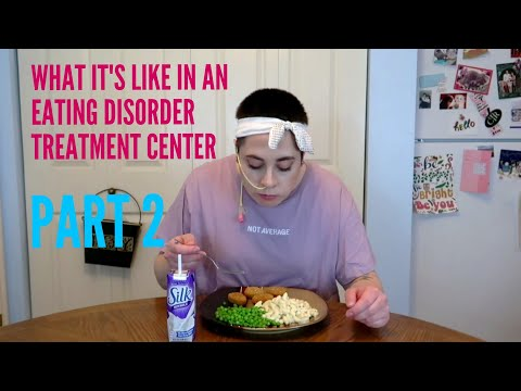 WHAT IT'S LIKE IN AN EATING DISORDER TREATMENT CENTER PART 2