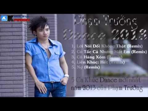 Những ca khúc Dance mới nhất 2013 của Phạm Trưởng