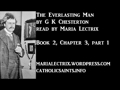 The Everlasting Man, Book 2, Chapter 3 - The Strangest Story in the World, part 1