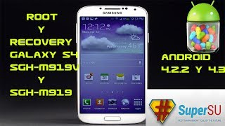 ROOT Y RECOVERY GALAXY S4 SGH-M919V Y M919, ANDROID 4.2.2 Y 4.3 (MEDIAFIRE)