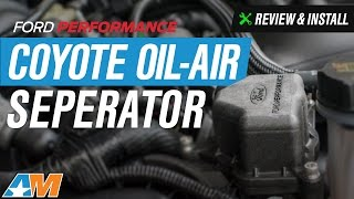 2011-2017 Mustang 5.0L Ford Performance Coyote Engine Oil-Air Separator Review & Install