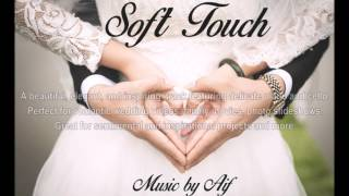 Soft Touch - Romantic and Sentimental  Background Music | Royalty Free Music
