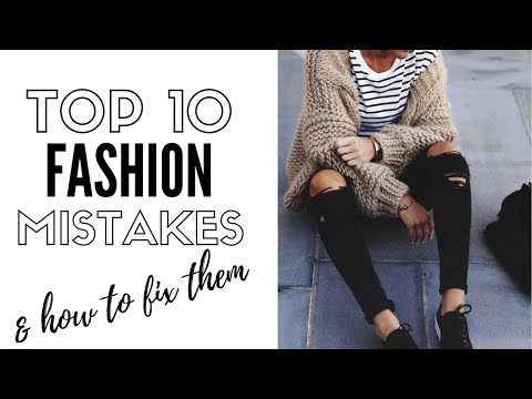 Top 10 Fashion Mistakes Women Always Make |  Style Tips