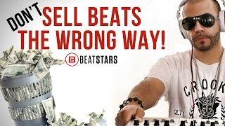Producers are selling beats the wrong way!