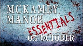 MCKAMEY MANOR ESSENTIALS (05 OCTOBER)