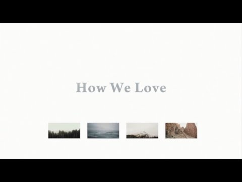 How We Love //  Bryce Anderson  // Everywhere