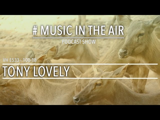 PodcastShow | Music in the Air VH 100-18 w/ TONY LOVELY