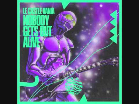 Le Castle Vania - Nobody Gets Out Alive