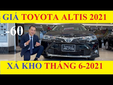 ✅Bảng Giá Xe Toyota Corolla Altis 1.8G và 1.8E CVT Tháng 6-2021 Cập Nhật Khuyến Mại Mới Nhất Hôm Nay