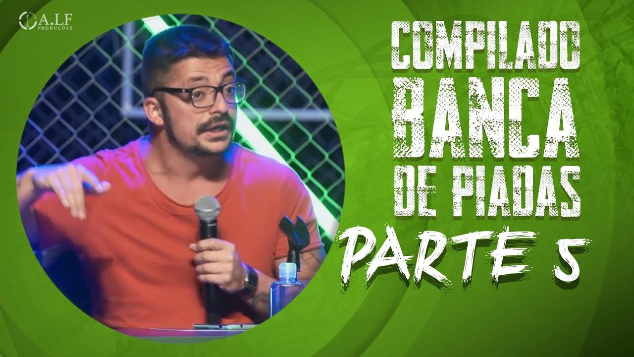COMPILADO BANCA DE PIADAS - PARTE 5
