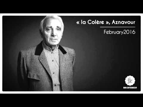 Bon Entendeur : la Colère, Aznavour, February 2016