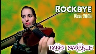 Clean Bandit feat Sean Paul, Anne Marie - Rockbye (Cover Violin) por Karen Manrique