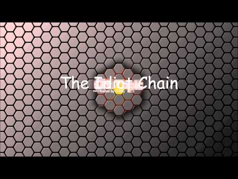 The Idiot Chain 2 - Kipp is Bad with the Ladies (Feat. Humans)