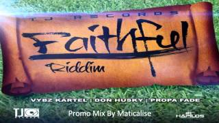 Faithful Riddim Mix {TJ Records} @Maticalise