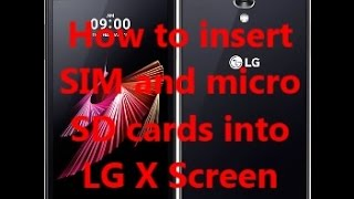 How to insert SIM and micro SD cards into LG X Screen