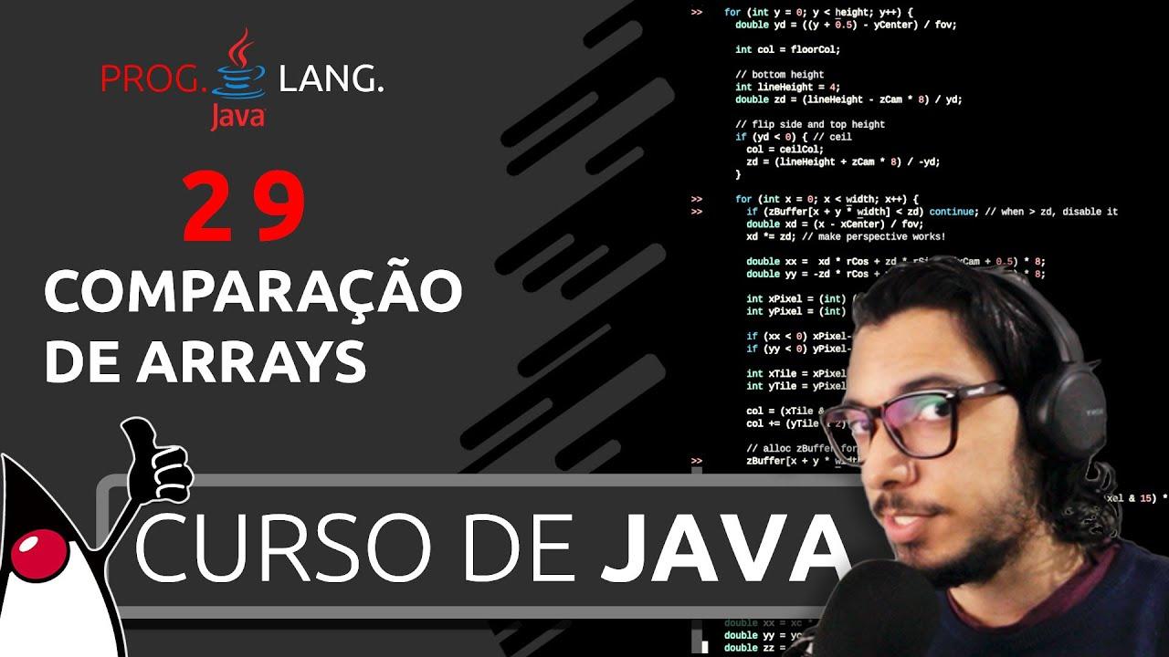 CURSO DE JAVA PARA INICIANTES -  COMPARANDO ARRAYS - PROGRAMAÇÃO EM JAVA #29