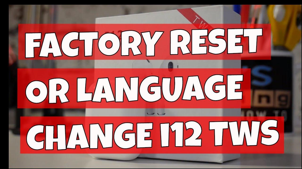 i12 TWS Full Factory Reset And Language Change Chinese To English