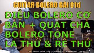 GUITAR BOLERO BÀI 01d: Điệu Bolero cơ bản tone Rê thứ + La thứ