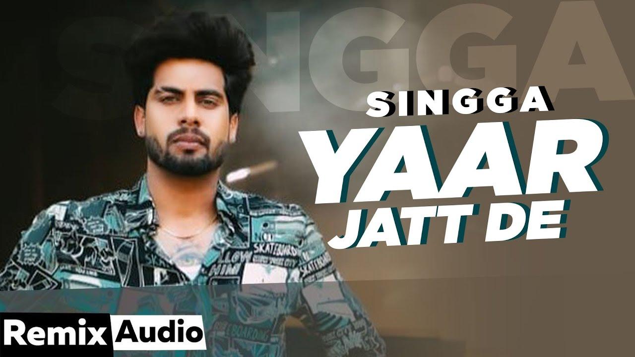 YaarJattDe(Audio Remix) | Singga |Desi Crew | Sukh Sanghera| Latest Punjabi Songs 2020