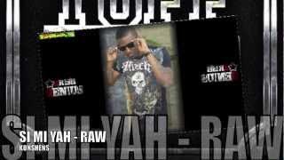 Konshens - Si Mi Yah (Raw) [Tuff Head Riddim] June 2012