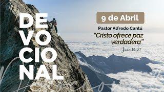 "Devo 09/04/2020 ""Cristo ofrece verdadera Paz"" Ps. Alfredo Cantú #comunidadelolivoac #devoencasa"