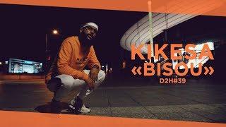 KIKESA -  BISOU (DDH#39)