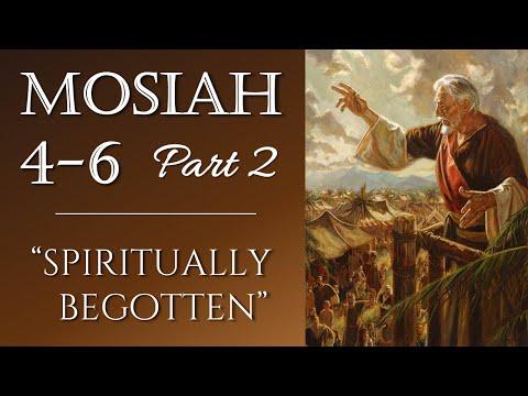 """Come Follow Me - Mosiah 4-6 (part 2): """"Spiritually Begotten"""""""