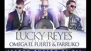 Omega El Fuerte Ft. Lucky Reyes & Farruko - Estoy Puesto Pa Ti (Nuevo 2014)