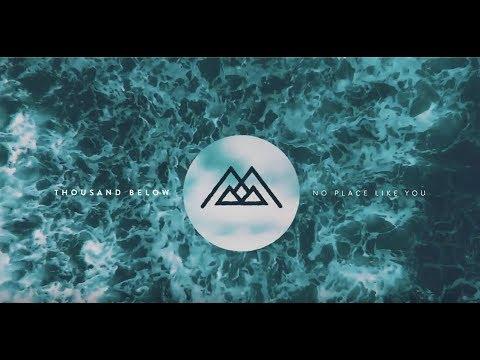Thousand Below - No Place Like You