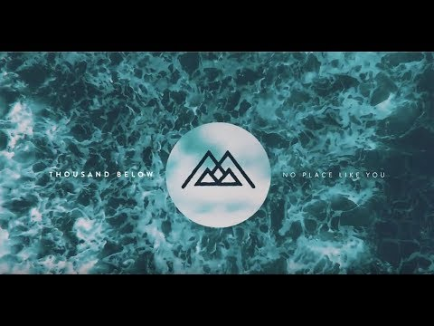 Thousand Below - No Place Like You