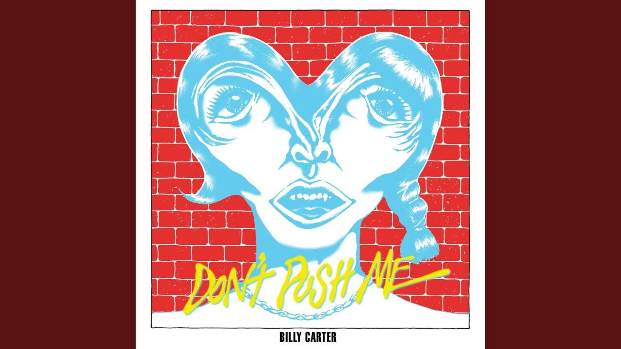 빌리카터 Billy Carter - Don't Push Me to Love My Enemy