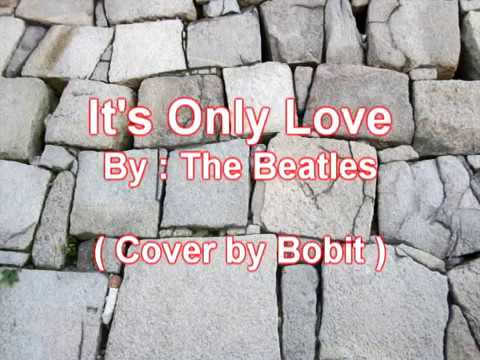 It's Only Love (with lyrics) - The Beatles ( Cover by Bobit )