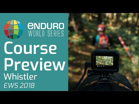EWS 2018: Whistler Course Preview