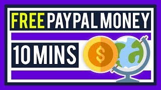 Earn FREE PayPal Money in 10 Mins NOW! (Paying WORLDWIDE)