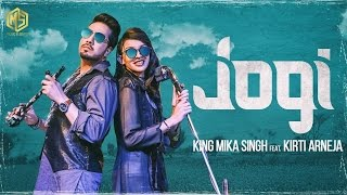 Jogi (Lyrical Song) | King Mika Singh Ft. Kirti Arneja | Kaptan Laadi & RDK |  New Punjabi Song 2017