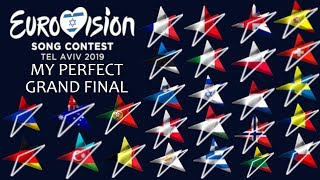 Eurovision 2019 : My Perfect GRAND FINAL