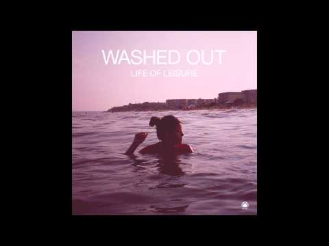Washed Out - Life Of Leisure (Full Album) | HD