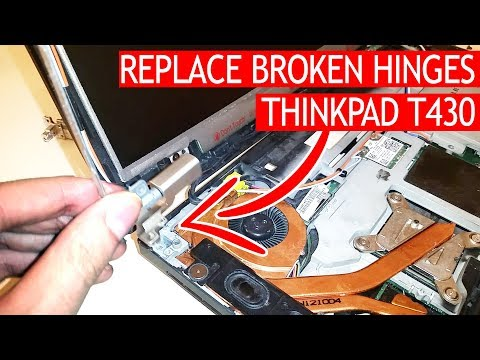 How to replace broken hinges on a ThinkPad T430 for 12$