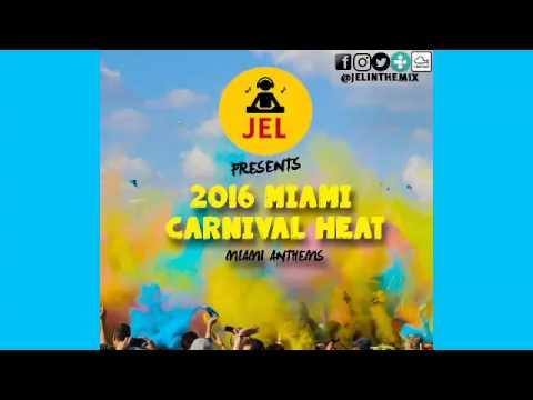DJ JEL PRESENTS 2016 MIAMI CARNIVAL HEAT 2...