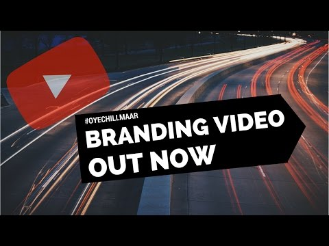 Oye Chill Maar - Social Experiment Channel India Branding Video Release