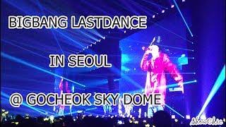 BIGBANG LAST DANCE IN SEOUL 2017 @GOCHEOK SKY DOME   20171230